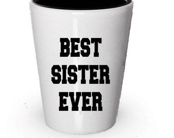 Best Sister Ever, Sister Shot Glass, Sister Gift, Gifts For Sister, Birthday Gift, Anniversary Gift