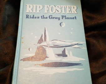 Rip Foster Rides the Gray Planet ** 1950s space adventure story