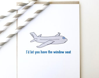 Valentines Day Card. Funny Love Card. Window Seat. Aisle Seat. Airplane card.