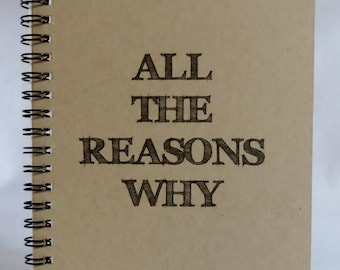 All The Reasons Why Journal, Notebook