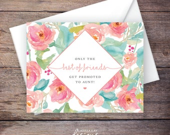 Printable Pregnancy Announcement, Only the Best of Friends Get Promoted to Aunt, Flowers, Instant Download Card, Expecting Baby –Tallulah
