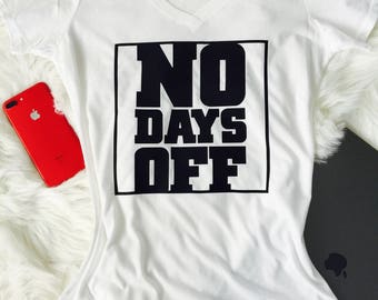 Custom NO DAYS OFF V-Neck Tee_Fashion Your Day_Mom Life_Boss Life_Boss Mom _ Boss Wife_Ladies Shirt_Mom Shirt