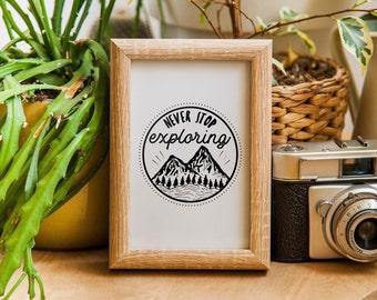 Never Stop Exploring | Typography Prints | Exploring Wall Art Print | Adventure Print | Nature Print | Adventure Poster | Exploring Print