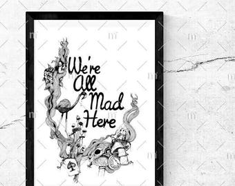 A3 Original Design We're All Mad Here, Alice in Wonderland Print