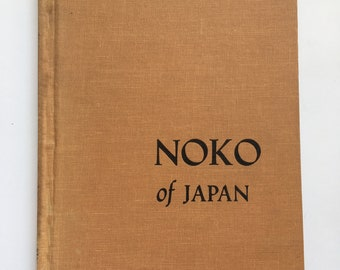 Vintage 1960s Children's Books - Noko of Japan - written by Betty Cavanna - photographs by George Russell Harrison