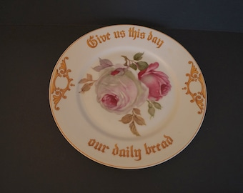 Vintage Give Us This Day Our Daily Bread Lord's Prayer Decorative Plate Pink Roses. Antique Bavarian Plate. Romantic Shabby Chic Roses Plate
