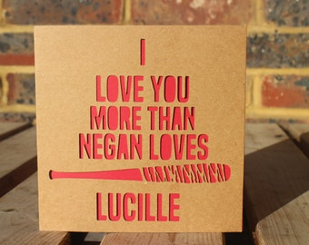 I love you more than Negan loves Lucille