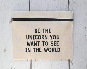 Be The Unicorn You Want To See In The World |  Pencil Case | Unicorns | Bag | Storage | Gift | For Her |  Stocking Filler | Make Up Bag