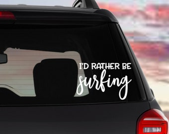 I'd Rather Be Surfing Bumper Sticker | Decal for Car Window | Surfer Gear