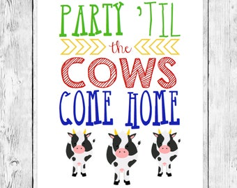 Party 'Til the Cows Come Home Printable/ Farm Birthday Word Art/ Barnyard Animals Wall Print/ Event Decorations/ Traditional Colors
