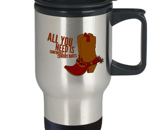 All you need is cowboy boots - travel mug