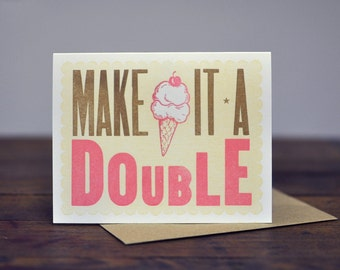 Make It A Double, Letterpress Wood Type Card