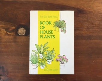 vintage house plant book, Book of house plants, 1970's plant book, hardback new york times book of house plants, joan lee faust, plant book