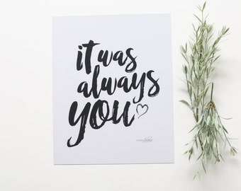 It Was Always You 8x10 Print // Print from Manda Julaine Designs