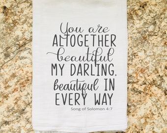 You Are Altogether Beautiful Song of Solomon 4:7 Inspirational Christian Bible Verse Dish Flour Sack Tea Towel Wholesale