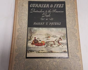 Vintage Currier & Ives Printmakers to the American People by Harry T. Peters, WWII era 1942 publication vintage antique, First edition