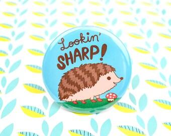 Lookin' Sharp Hedgehog Pin Back Button Badge, Funny Pun, Hedgehog, Woodland Animal Gift, Hedgehogs, Mushroom, Forest Animal, Book Bag Pin