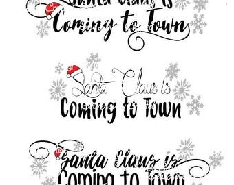 Santa Claus Coming to Town - Xmas - Christmas SVG FILE