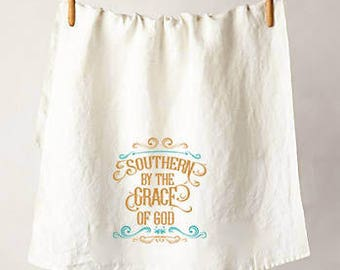 Southern By The Grace of God Flour Sack Tea Towel, Perfect Housewarming or Hostess Gift