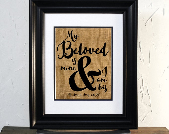 Christian Wedding Gift. My beloved is mine & I am his. Song of Solomon 2:16, Burlap Sign, Custom Names. Unframed