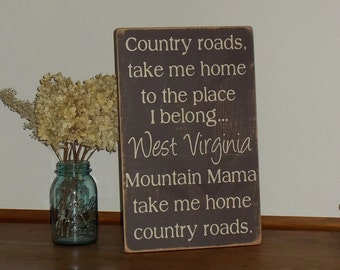 Country Roads Take Me Home West Virginia Distressed Wood Sign