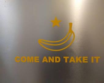 Banana Come and take it