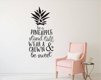 Be a Pineapple Stand Tall Wear a Crown & Be Sweet - Vinyl Decal Wall Art Decor -Bedroom Nursery Quote Art Children Home Tween Teen Girl Room