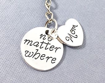 Mom Keychain Jewelry Gift For Mom Keychain No Matter Where Mom Distance Across The Miles No Matter Where Mom Gift for Mother Mom Gift