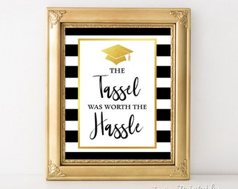 The Tassel Was Worth The Hassle Graduation Party Sign, Black & White Striped Grad Party Sign, 8x10 inch, INSTANT PRINTABLE