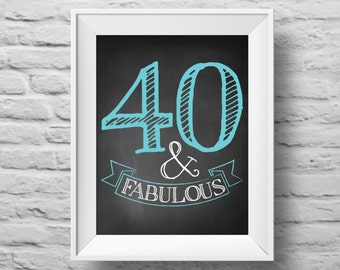 40 AND FABULOUS unframed art print Typographic poster, inspirational print, self esteem, wall decor, quote art. (R&R0083)
