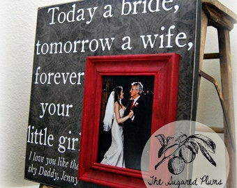 Father of the Bride Gift, Today a Bride, Tomorrow a Wife, 16x16 The Sugared Plums Frames