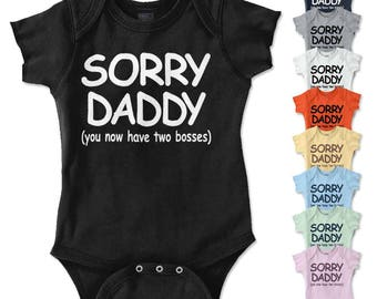 Sorry Daddy New Parents Baby Shower Gifts Funny Saying Baby Romper Bodysuit
