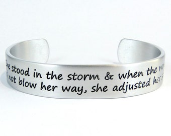 """Inspirational Gift - She stood in the storm & when the wind did not blow her way, she adjusted her sails - 1/2"""" message cuff"""