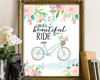 Life is a Beautiful Ride, Bicycle Art Print, Typography Art Print, Inspirational Quote, life quote printable, bicycle printable art, bicycle