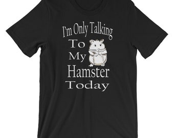 Cute Hamster T Shirt - Funny Hamster Gift - Hamster Best Friend - Hamster Apparel - Cute Hamster Top - Adorable Hamster