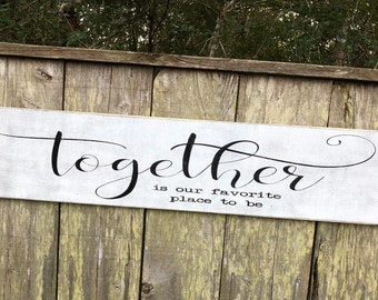 Together is our favorite place to be sign, 40x9.25