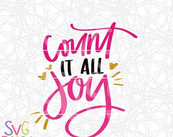 Count It All Joy SVG DXF, Christian, Bible Verse, Cute, Handlettered, Cutting File, Cricut & Silhouette Compatible Design, SVG Bliss