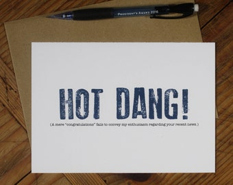 Hot Dang! Enthusiastic Congratulations Card for all occasions.