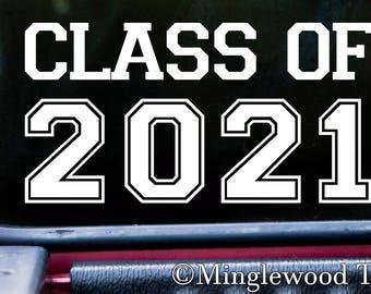 "CLASS OF 2021 6"" x 3"" Vinyl Decal Sticker - Graduation - High School - University College *Free Shipping*"