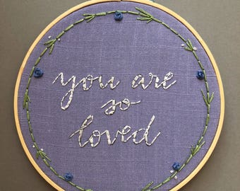 "Embroidery ""You are so loved"""