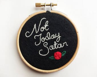 "Not Today Satan Motivational 3"" Embroidery Hoop Bianca Del Rio Typography Rose Floral"