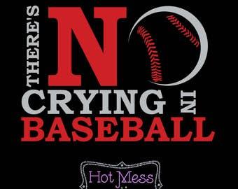 There's No Crying in Baseball SVG - Baseball Design - Baseball Mom Design - Baseball Dad Design SVG - SVG Digital Download File