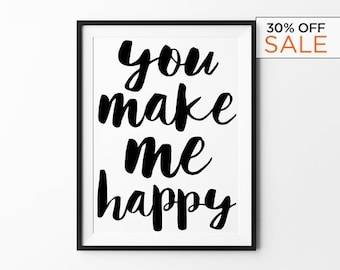 Happy Poster, Love Print, Wall Art Decor, Inspirational Typography Poster, You Make Me Happy