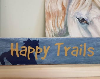 Happy Trails Horse Sign, small wood horse sign, horse quote horse sign, horse decor, farmhouse sign, horse decor