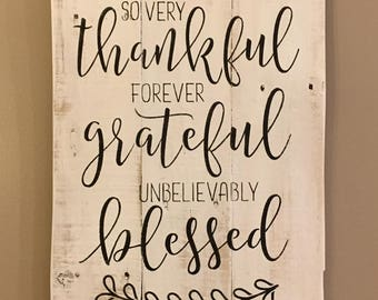 So very thankful forever grateful unbelievably blessed sign, wood sign, pallet sign, grateful sign, blessed sign, thankful sign