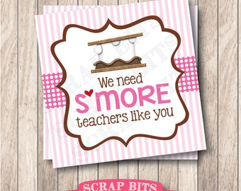 Instant Download . Printable We Need S'more Teachers Like You Tags, Printable S'more Favor Tags