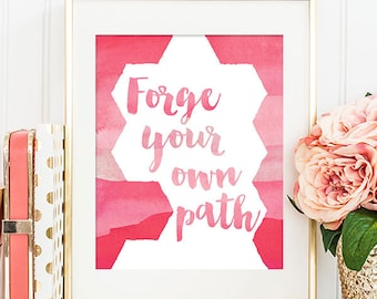 Forge Your Own Path - 8x10 Inspirational Print, Motivational Quote, Inspirational Quote, Printable Art