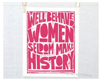 "5x7"" WOMEN, Well Behaved Women Seldom Make History, Teenage Girls, Tweens and Teens, Graduation, Mother's Day Decor"