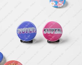 1.25 inch Pin Back Button - Super