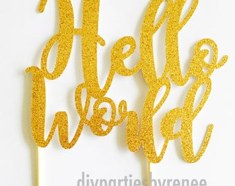 Hello World Cake Topper - Baby Shower Cake Topper - Welcome Baby Cake Topper - Baby Sprinkle - Mum To Be Cake Topper -Mummy To Be
